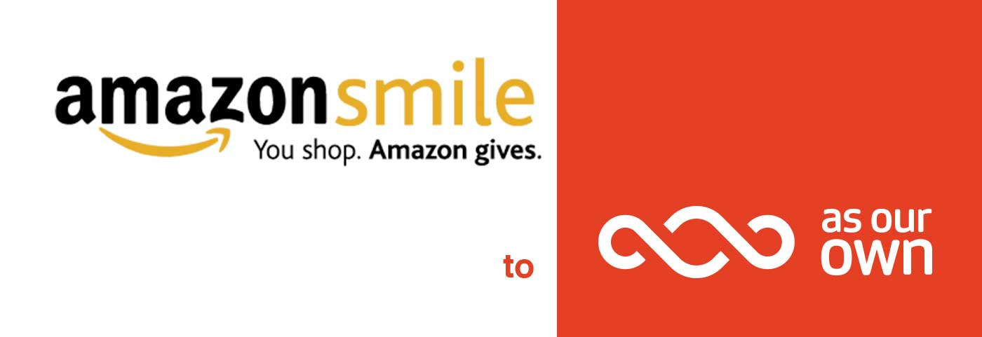 Buy through Amazon Smile and Donate to As Our Own