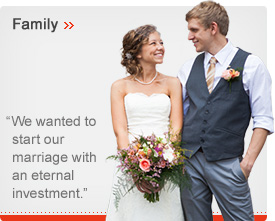Family - We wanted to start our marriage with and eternal investment.