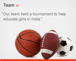 Team - Our team held a tournament to help educate girls in India.